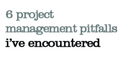 6 Perils of Project Management