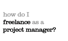 How do I freelance as a project manager?